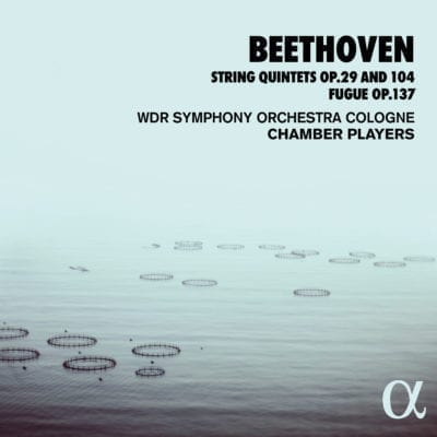 Beethoven: String Quintets op. 29 and 104, Fugue op. 137