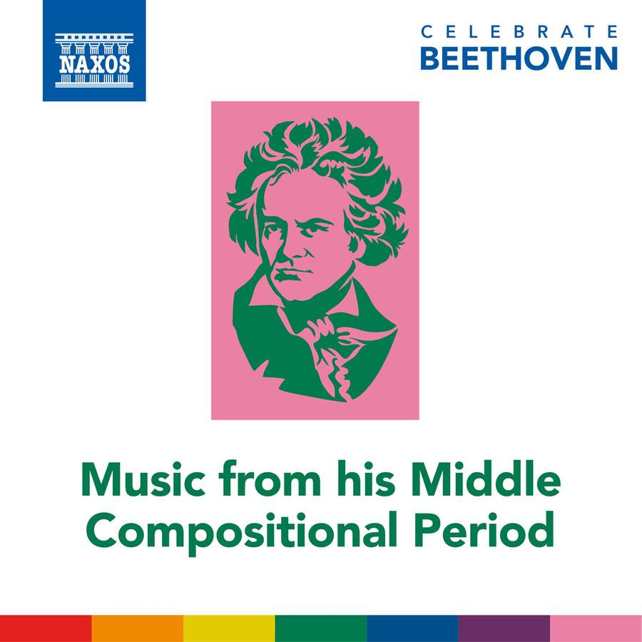 Ludwig van Beethoven : Celebrate Beethoven – Music from his Middle Compositionnal Period