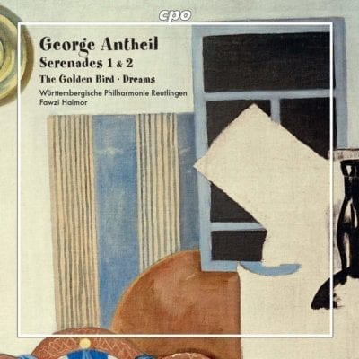 George Antheil: Orchestral Works. Serenades 1 & 2; The Golden Bird; Dreams