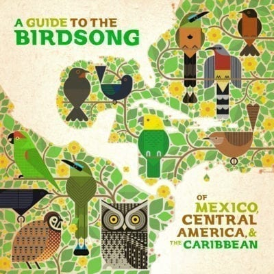L'album bénéfice «A Guide to the Birdsong of Mexico, Central America & the Caribbean»