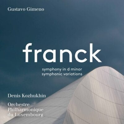 Frank : Symphony in D minor, FWV 48 & Symphonic Variations in F Sharp minor, FWV 46