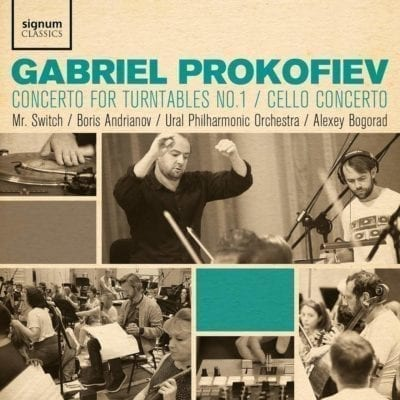 Gabriel Prokofiev: Concerto for Turntables No. 1 & Cello Concerto