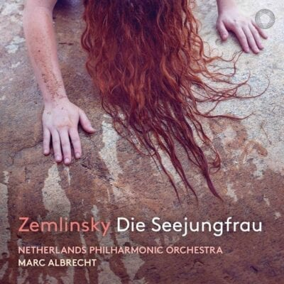 Zemlinski: Die Seejungfrau (After H. Andersen) [Live]