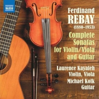 Rebay : Complete Sonatas for Violin/Viola and Guitar