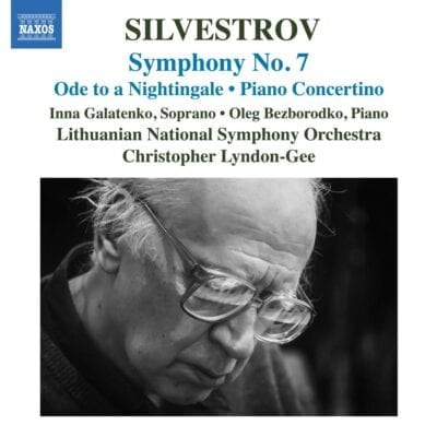 Silvestrov : Symphony No. 7 – Ode to a Nightingale – Piano Concertino