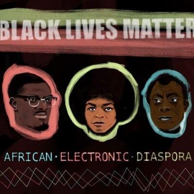 African Electronic Diaspora: Black Lives Matter