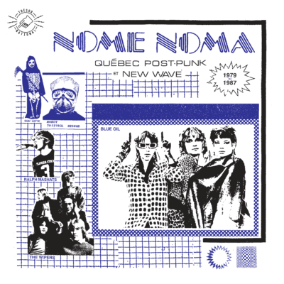 NOME NOMA – Québec Post-Punk et New Wave 1979-1987