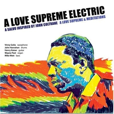A Love Supreme Electric: A Love Supreme and Meditations