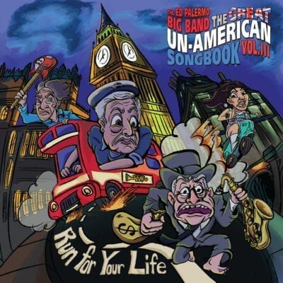 The Great Un-American Songbook Vol. 3: Run For Your Life