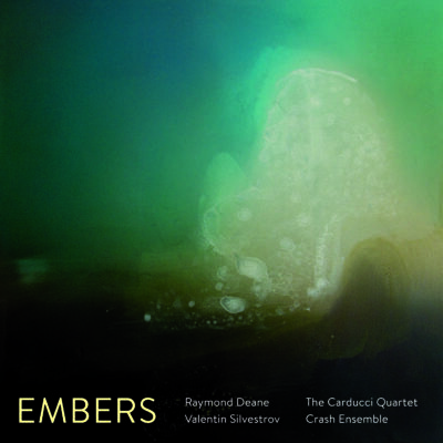 Embers : Music of Valentin Silvestrov and Raymond Deane
