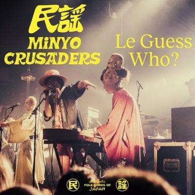 Minyo Crusaders – Live At Le Guess Who?