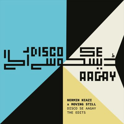 Nermin Niazi, Feisal Mosleh, Moving Still – Disco Se Aagay : Edits and Reprises